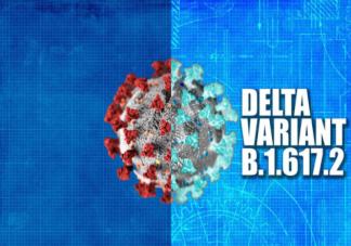 新冠疫苗对德尔塔毒株还有用吗 感染德尔塔毒株以后有何症状
